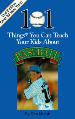 101 Things You Can Teach Your Kids about Baseball 9780964742048