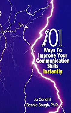 101 Ways to Improve Your Communication Skills Instantly 9780966141474