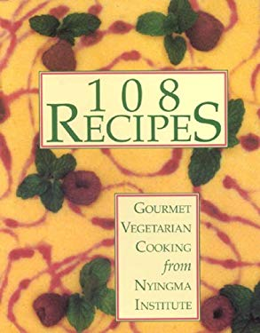 108 Recipes: Gourmet Vegetarian Cooking 9780963913005