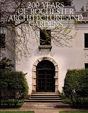 200 Years of Rochester Architecture and Gardens 9780964170612