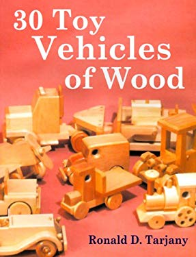 30 Toy Vehicles of Wood 9780967466828