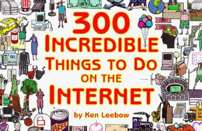 300 Incredible Things to Do on the Internet 9780965866804