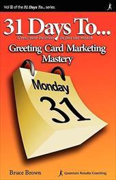 31 Days to Greeting Card Marketing Mastery