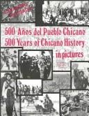 500 A~nos del Pueblo Chicano =: 500 Years of Chicano History in Pictures