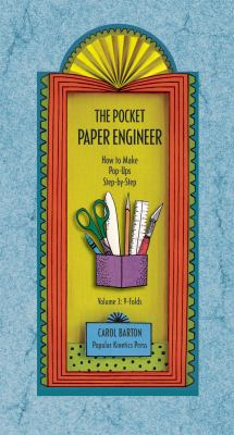 The Pocket Paper Engineer, Volume 3: V-Folds: How to Make Pop-Ups Step-By-Step 9780962775239