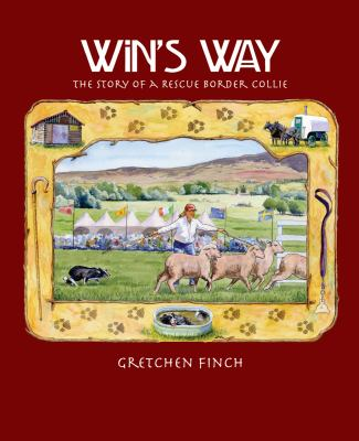 Win's Way: The Story of a Rescue Border Collie 9780962987724