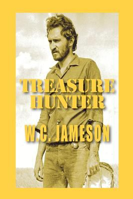 Treasure Hunter: Caches, Curses and Deadly Confrontations 9780963082978