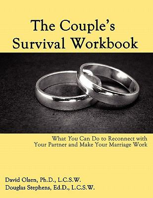 The Couple's Survival Workbook: What You Can Do to Reconnect with Your Parner and Make Your Marriage Work 9780963878410