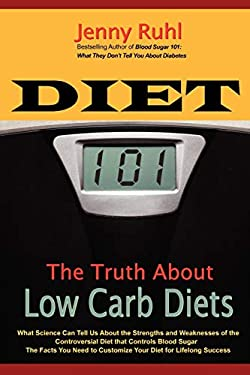 Diet 101: The Truth about Low Carb Diets 9780964711655