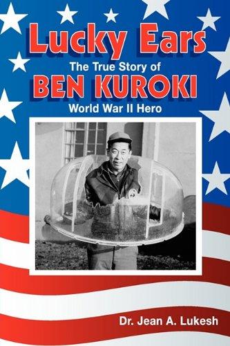 Lucky Ears: The True Story of Ben Kuroki, World War II Hero