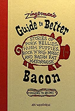 Zingerman's Guide to Better Bacon: Stories of Pork Bellies, Hush Puppies, Rock 'n' Roll Music and Bacon Fat Mayonnaise 9780964895645