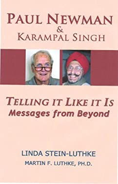 Paul Newman & Karampal Singh: Telling It Like It Is -- Messages from Beyond 9780965692793