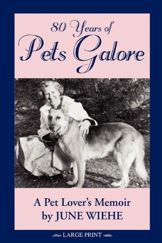 80 Years of Pets Galore - A Pet Lover's Memoir 9780965941945