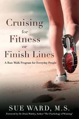 Cruising for Fitness or Finish Lines: A Run-Walk Program for Everyday People
