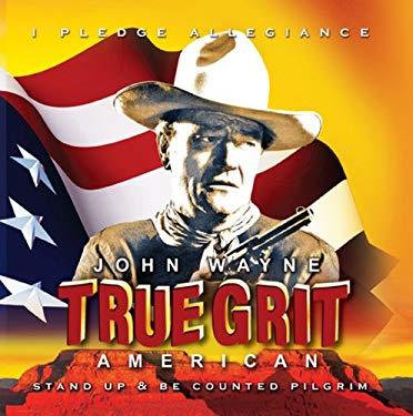 John Wayne - True Grit - American 9780967053448