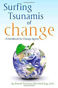 Surfing Tsunamis of Change - A Handbook for Change Agents