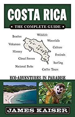 Costa Rica: The Complete Guide: Eco-Adventures in Paradise 9780967890487