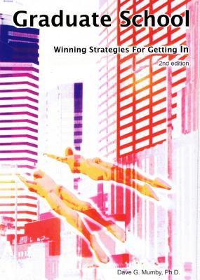 Graduate School : Winning Strategies for Getting In