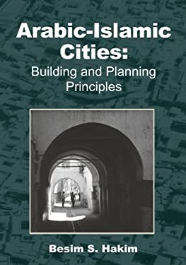 Arabic-Islamic Cities: Building and Planning Principles