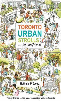 Toronto Urban Strolls: ... for Girlfriends 9780968443262