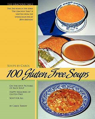 100 Gluten Free Soups 9780969673811