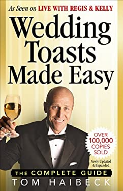 Wedding Toasts Made Easy: The Complete Guide 9780969705161