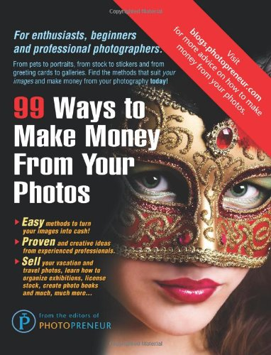 99 Ways to Make Money from Your Photos 9780967754604