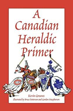 A Canadian Heraldic Primer 9780969306344