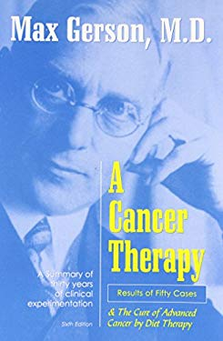 A Cancer Therapy: Results of Fifty Cases and the Cure of Advanced Cancer 9780961152628