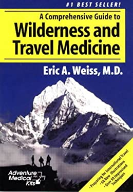 A Comprehensive Guide to Wilderness & Travel Medicine 9780965976800