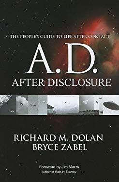 A.D.: After Disclosure: The People's Guide to Life After Contact 9780967799537