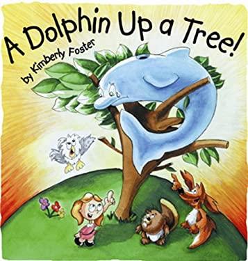 A Dolphin Up a Tree! 9780966462432