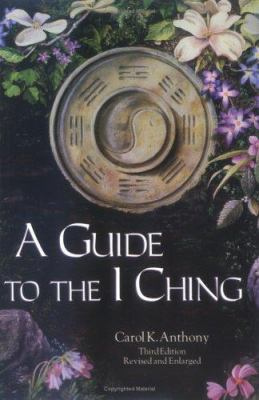 A Guide to the I Ching 9780960383245
