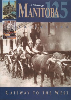 A History of Manitoba: Gateway to the West 9780969780427