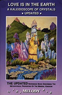 A Kaleidoscope of Crystals: The Reference Book Describing the Metaphysical Properties of the Mineral Kingdom