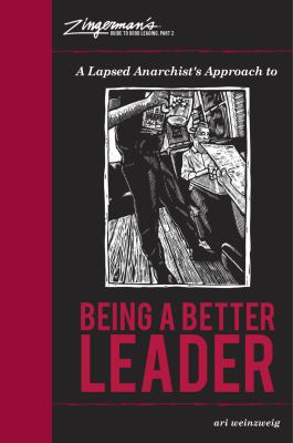 A Lapsed Anarchist's Approach to Being a Better Leader 9780964895690