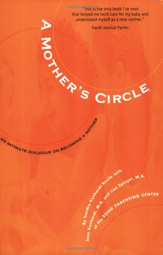 A Mother's Circle: An Intimate Dialogue on Becoming a Mother 9780966689013