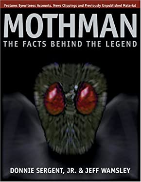 A Mothman: The Facts Behind the Legend 9780966724677