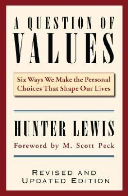 A Question of Values: Six Ways We Make the Personal Choices That Shape Our Lives 9780966190830
