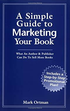 A Simple Guide to Marketing Your Book 9780963469946
