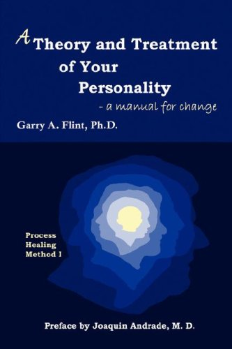A Theory and Treatment of Your Personality: A Manual for Change 9780968519554