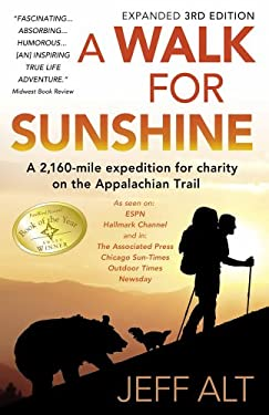 A Walk for Sunshine: A 2,160-Mile Expedition for Charity on the Appalachian Trail 9780967948232