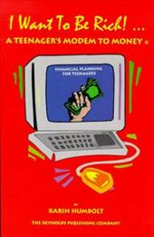 A Want to Be Rich!: A Teenager's Modem to Money 4305243