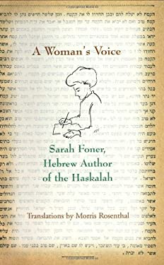 A Woman's Voice: Sarah Foner, Hebrew Author of the Haskalah 9780966625127