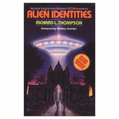 Alien Identities: Ancient Insights Into Modern UFO Phenomena 9780963530943