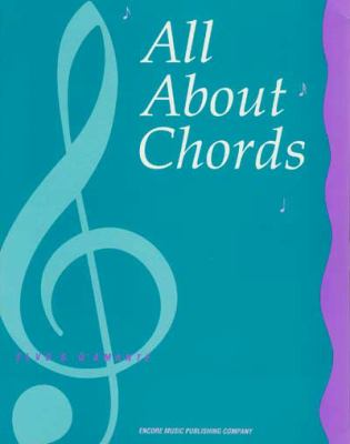 All about Chords: A Comprehensive Approach to Understanding Contemporary Chordal Structures and Progressions Through Solid Drills in Sug 9780962094101