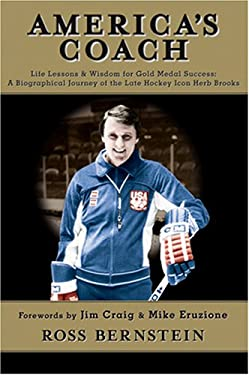 America's Coach: Life Lessons & Wisdom for Gold Medal Success; A Biographical Journey of the Late Hockey Icon Herb Brooks 9780963487193