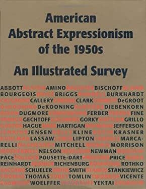 American Abstract Expressionism of the 1950s: An Illustrated Survey with Artists' Statements, Artwork, and Biographies