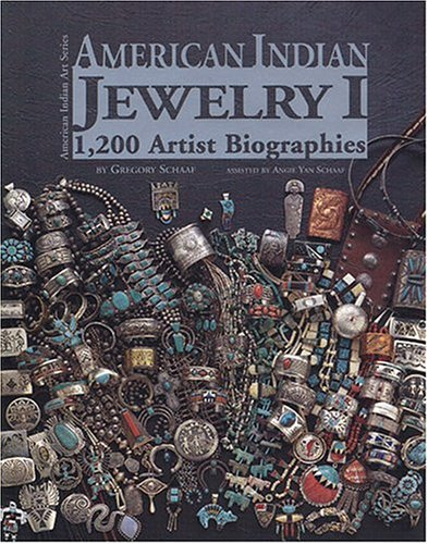 American Indian Jewelry I: 1,200 Artist Biographies 9780966694871
