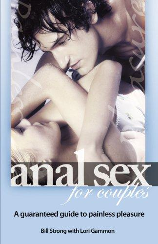 Anal Sex for Couples: A Guaranteed Guide for Painless Pleasure